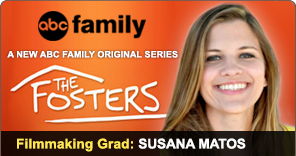 Filmmaking Grad Susana Matos has worked on ABC Family's The Fosters