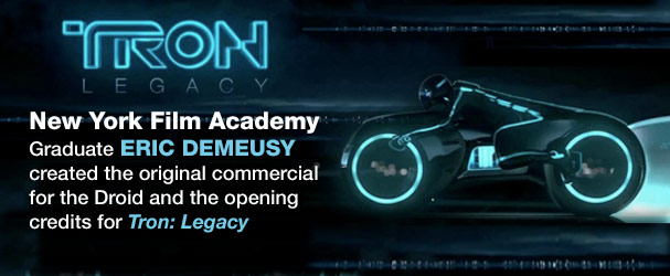 Animation School Graduate Eric Demeusy created the original commercial for the Droid and the opening credits for Tron: Legacy