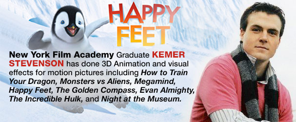 Animation Schools Graduate Kemer Stevenson has done 3D Animation and visual effects for motion pictures including Happy Feet, Night at the Museum