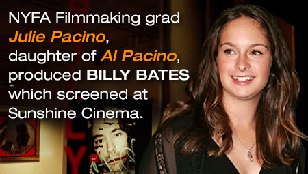 New York Film Academy Graduate Julie Pacino, daughter of Al Pacino, Produced Billy Bates, which screened at Sunshine Cinema.