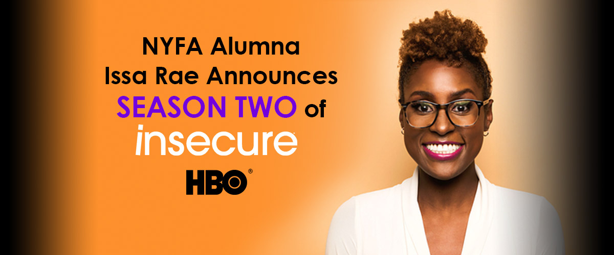 NYFA Alumna Issa Rae Announces Season Two of HBOs Insecure