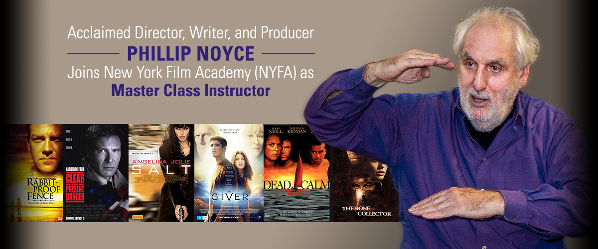 Acclaimed Director, Writer, and Producer Phillip Noyce Joins New York Film Academy (NYFA) as Master Class Instructor