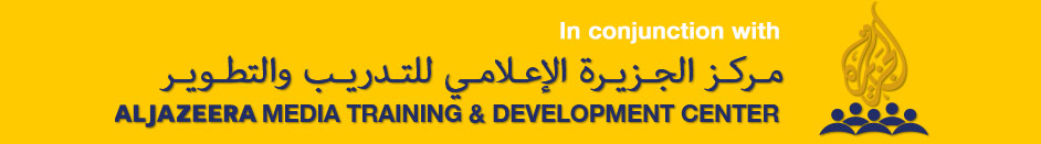 In conjunction with Aljazeera Media Training & Development Center