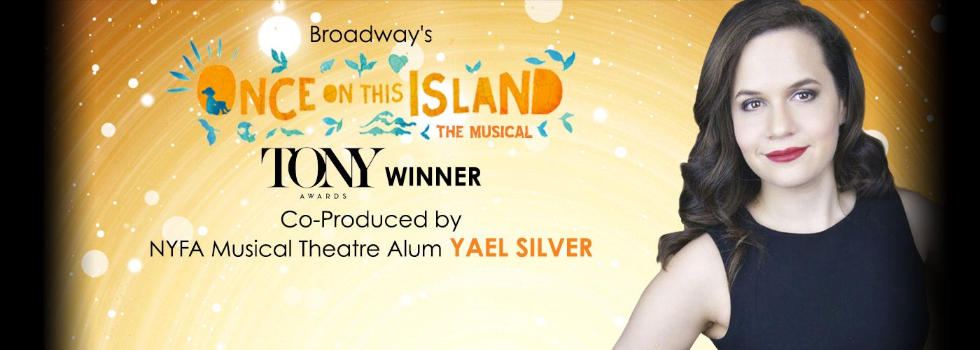 Broadway's Once On This Islad Tony Winner Co-Produced by NYFA Alum Yael Silver