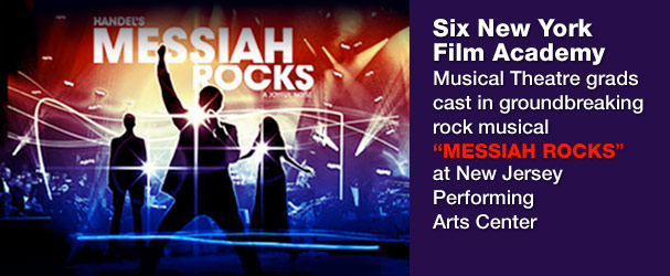 Six New York Film Academy Musical Theatre Graduates Cast in Groundbreaking Rock Musical 'Messiah Rocks' at New Jersey Performing Arts Center