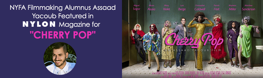 NYFA Alumnus Assaad Yacoub Featured in NYLON Magazine for 'Cherry Pop'