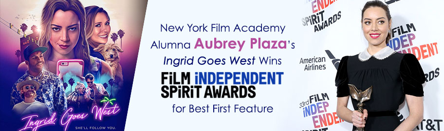New York Film Academy Alum Aubrey Plaza's Ingrid Goes West Wins Independent Spirit Award for Best First Feature