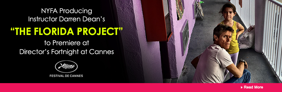 NYFA Producing Instructor Darren Dean's The Florida Project to Premiere at Director's Fortnight at Cannes