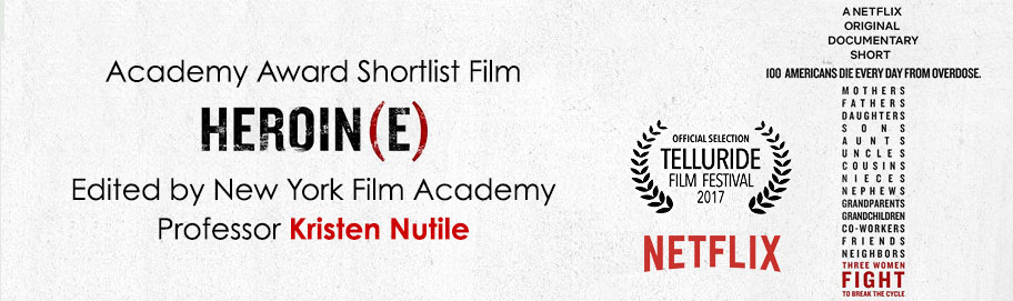 Academy Award Shortlist Film 'Heroin(e)' Edited By New York Film Academy Instructor Kristen Nutile