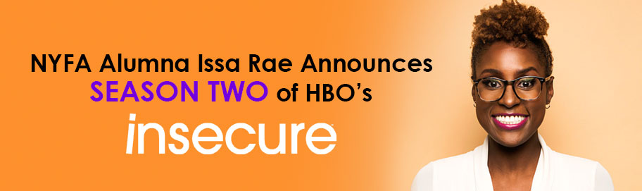 NYFA Alumna Issa Rae Announces Season Two of HBO's Insecure