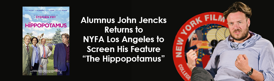 Alumnus John Jencks Returns to NYFA Los Angeles to Screen His Feature The Hippopotamus