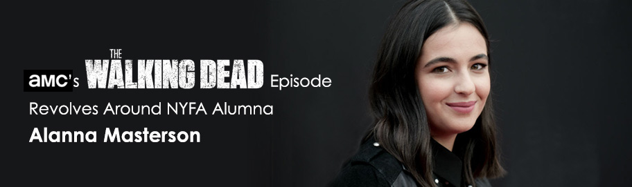 AMC's 'The Walking Dead' Episode Revolves Around NYFA Alumna Alanna Masterson