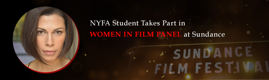 NYFA Student Takes Part in Women in Film Panel at Sundance