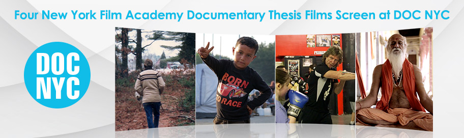 Four New York Film Academy Documentary Thesis Films Screen at DOC NYC