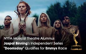 NYFA Musical Theatre Alumnus Jaspal Binning's Independent Series Doomsday Qualifies for Emmys Race