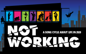 NYFA PCMT Presents 'Not Working: A 2020 Song Cycle'