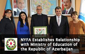 NYFA establishes relationship with Ministry of Education of Republic of Azerbaijan