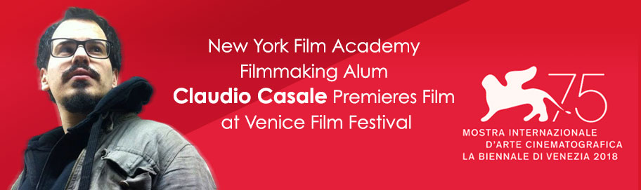 New York Film Academy (NYFA) Filmmaking Alum Claudio Casale Premieres Film at Venice Film Festival