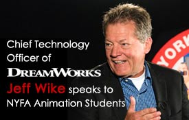 Chief Technology Officer of Dreamworks, Jeff Wike, Speaks to NYFA Animation Students