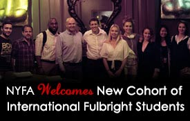 NYFA Welcomes New Cohort of International Fulbright Students