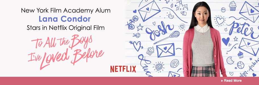 New York Film Academy (NYFA) Alum Lana Condor Stars in Netflix Original Film To All the Boys I've Loved Before