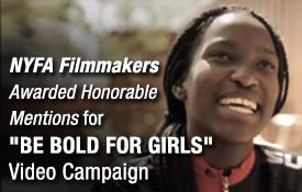 NYFA filmmakers awarded honorable mentions for Be Bold For Girls