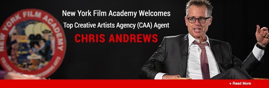 New York Film Academy (NYFA) Welcomes Top Creative Artists Agency (CAA) Agent Chris Andrews