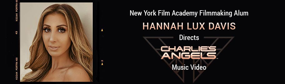 NYFA Alum Directs 'Charlie's Angels' Video