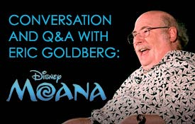 "Conversation and Q&A with Eric Goldberg: ""Moana"""