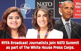 NYFA Broadcast Journalism Student & Alumna join NATO Summit as part of The White House Press Corps.