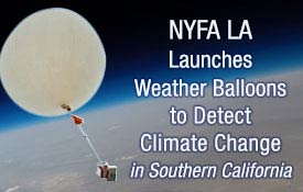 NYFA LA launches weather balloons to detect climate change