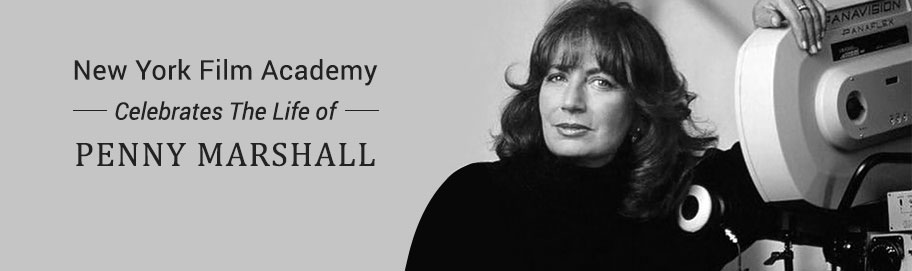 New York Film Academy (NYFA) Celebrates the Life of Penny Marshall