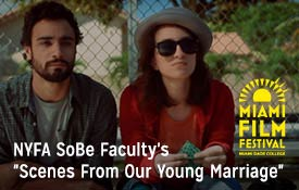 "NYFA South Beach Faculty's Short Film ""Scenes From Our Young Marriage"" to Premiere at Miami Film Festival"