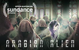 'Arabian Alien' by New York Film Academy (NYFA) Alumni Nominated at Sundance 2020