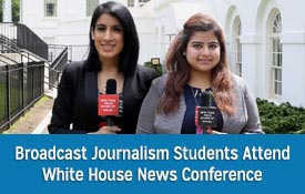 Broadcast Journalism Students Attend White House News Conference thumbnail