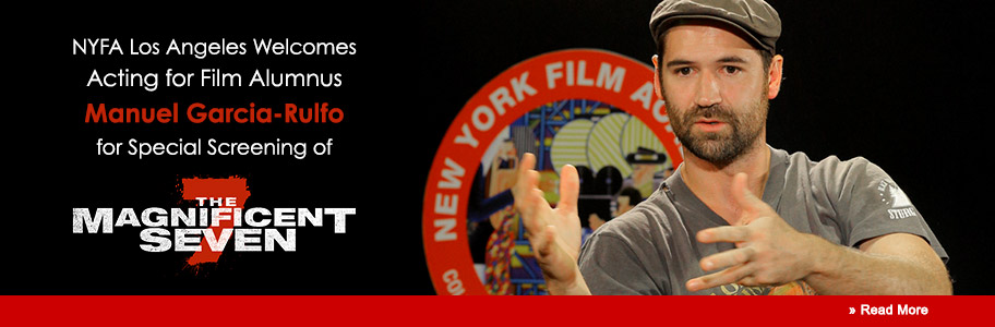 NYFA Los Angeles Welcomes Acting for Film Alumnus Manuel Garcia-Rulfo for Special Screening of 'Magnificent 7'