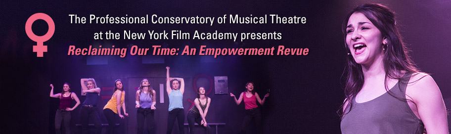 The Professional Conservatory of Musical Theatre at the New York Film Academy Presents Reclaiming Our Time: An Empowerment Revue