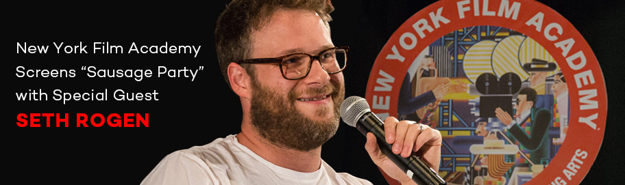 New York Film Academy Screens Sausage Party with Special Guest Seth Rogen