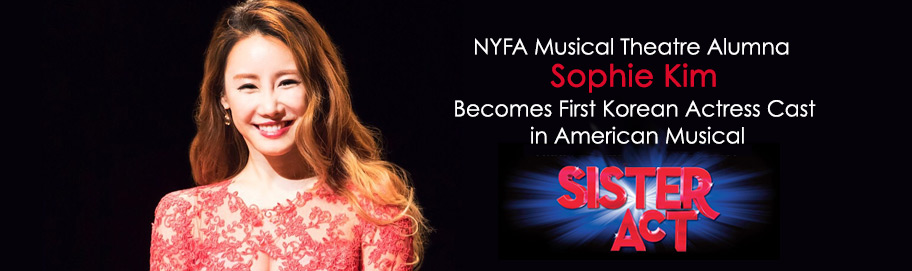 NYFA Musical Theatre Alumna Sophie Kim Becomes First Korean Actress Cast in American Musical Sister Act