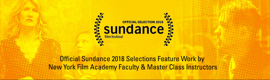 Official Sundance 2018 Selections Feature Work by New York Film Academy Faculty & Master Class Instructors