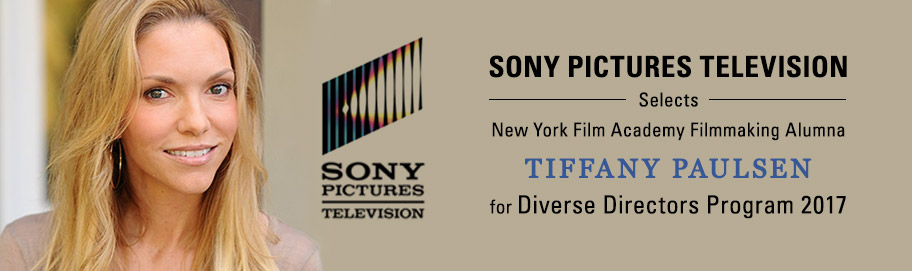 Sony Pictures Television Selects New York Film Academy Filmmaking Alumna Tiffany Paulsen for Diverse Directors Program