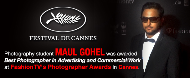 Photography student Maul Gohel was awarded Best Photography in Advertising and Commercial Work at Fashion TV's Photographer Awards in Cannes