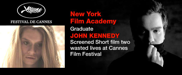 NYFA Graduate John Kennedy Screened Short Film 'Two Wasted Lives' at Cannes Film Festival