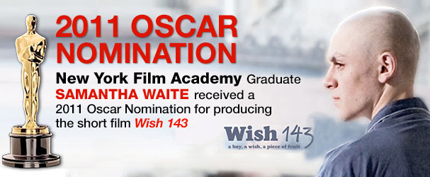 NYFA Graduate Samantha Waite received a 2011 Oscar Nomination for producing the short film 'Wish 143'