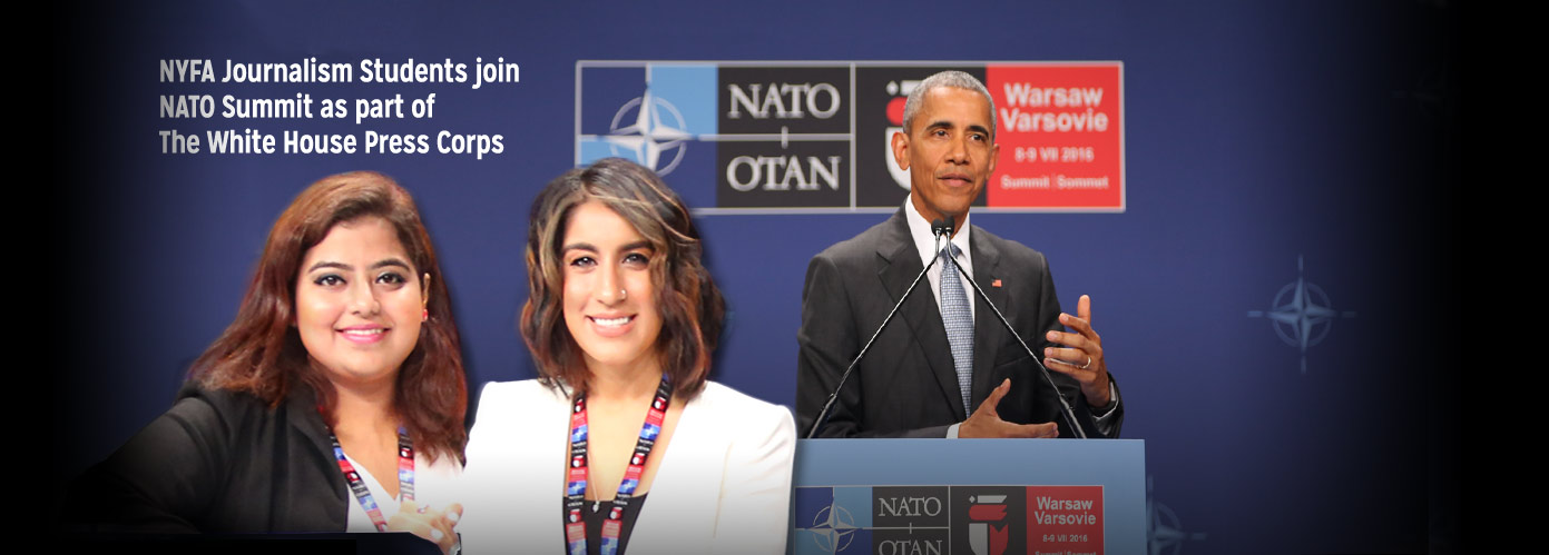 NYFA broadcast journalism students join NATO Summit with The White House Press Corps in 2016.