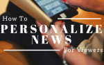 How To Personalize News For Viewers In A Multimedia World