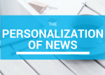 The Personalization of News
