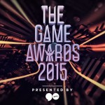 Why We're Excited About The Game Awards 2015