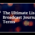 The Ultimate List of Broadcast Journalism Jobs