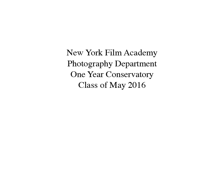 The New York Academy Photography Department Class of May 2016 Thesis Catalog